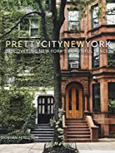 prettycitynewyork: Discovering New York's Beautiful Places PDF