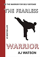 The Fearless Warrior: BE THE WARRIOR FOR SELF-DEFENSE