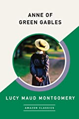 Anne of Green Gables (AmazonClassics Edition) Kindle Edition