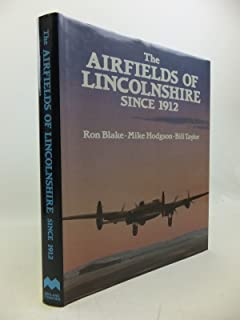 Airfields of Lincolnshire Since 1912