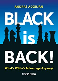 Black is Back!: What's White's Advantage Anyway? (English Edition)