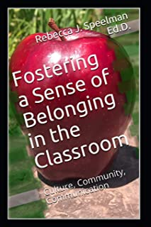Fostering a Sense of Belonging in the Classroom: Culture, Community, Communication