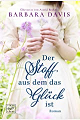 Der Stoff, aus dem das Glück ist (German Edition) Kindle Edition