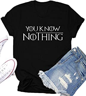 You Know Nothing Game Thrones Shirt Women Teen Girls GOT TV Show Vintage T Shirt Gifts Graphic Tops Tees