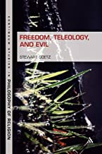 Freedom, Teleology, and Evil (Continuum Studies in Philosophy of Religion, 7)