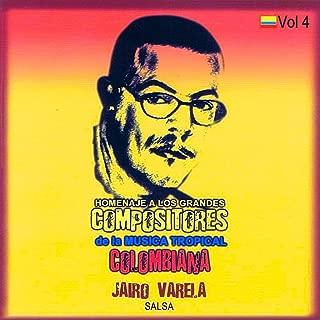 Homenaje a Los Grandes Compositores de la Música Tropical Colombiana Volume 4 - Jairo Varela