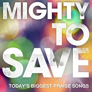 Mighty To Save (Live At Sydney Entertainment Centre, Sydney, Australia/2006)