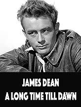 James Dean: A Long Time Till Dawn