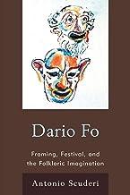 Dario Fo: Framing, Festival, and the Folkloric Imagination (English Edition)