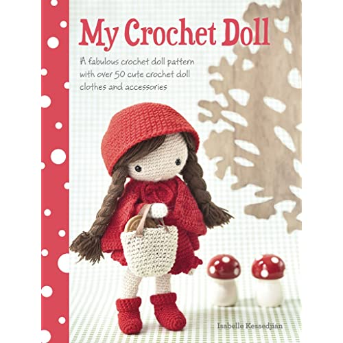 my crochet doll: a fabulous crochet doll pattern with over 50 cute crochet  doll's clothes