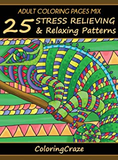 Adult Coloring Pages MIX: 25 Stress Relieving And Relaxing Patterns (Anti-Stress Art Therapy Series)