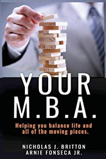 Your MBA: Helping you balance life and all of the moving pieces.