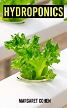 Hydroponic: Learn the Gardening Hydroponic Basics and to Manage hydroponic systems. Hydroponic Gardening also for beginners.