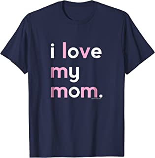 I Love My Mom Shirt Mommy Shirt | Mothers Day Gifts Ideas