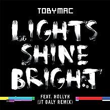 Lights Shine Bright (JT Daly Remix)