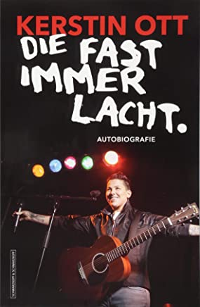 free download Kerstin Ott: Die fast immer lacht: Autobiografie by Kerstin Ott PDF Online PDF