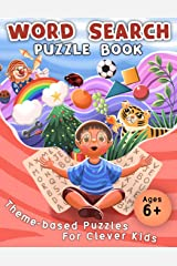 Word Search Puzzle Book: Theme-based Puzzles For Clever Kids Ages 6+ Paperback