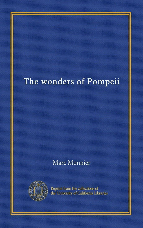 口述する頼るブレイズThe wonders of Pompeii