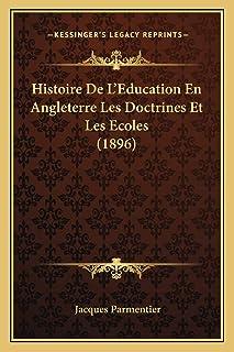 Histoire De L'Education En Angleterre Les Doctrines Et Les Ecoles (1896)