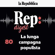 La lunga campagna populista: Rep Digest 80