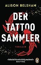 Der Tattoosammler: Thriller – »Unheimlich und süchtig machend!« Daily Mail