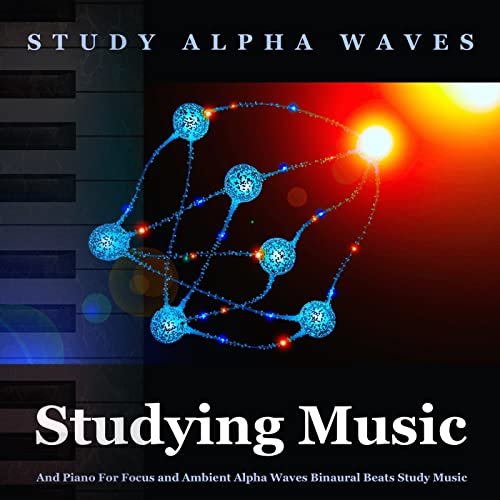 Studying Music and Piano for Focus and Ambient Alpha Waves