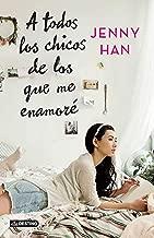 A todos los chicos de los que me enamoré (Spanish Edition)