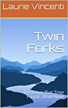 Twin Forks: The Town That Time Forgot...Until Now!