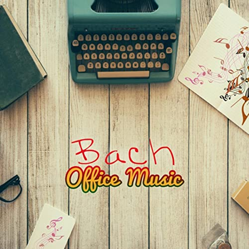 Bach Office Music - Classical Instrumental Music for Work and Study