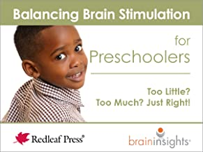 Balancing Brain Stimulation for Preschoolers: Too Little? Too Much? Just Right! (Brain Insights)