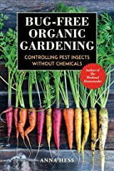 Bug-Free Organic Gardening: Controlling Pest Insects Without Chemicals (Permaculture Gardener Book 2) Kindle Edition