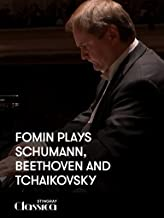 Fomin plays Schumann, Beethoven and Tchaikovsky