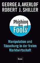 Phishing for Fools: Manipulation und Täuschung in der freien Marktwirtschaft (German Edition)