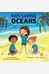 Kids Saving Oceans: Olivia Makes a Difference Kindle Edition