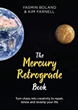 The Mercury Retrograde Book: Turn Chaos into Creativity to Repair, Renew and Revamp Your Life