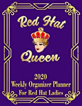 Red Hat Queen: 2020 Weekly Organizer Planner for Red Hat Ladies (Red Hat Ladies Weekly Planner)