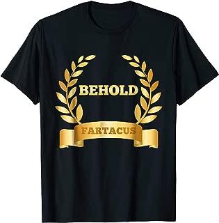 Behold Fartacus T-Shirt Funny Fart Caesar Crown Toilet Humor