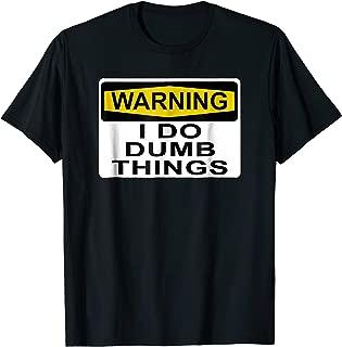 i do dumb things shirt