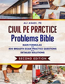 Civil PE Practice Problems Bible: Main Formulas and 400 Breadth Exam Practice Questions with Detailed Solutions ( Second E...