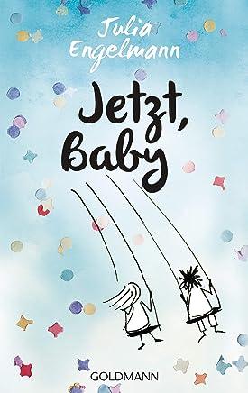 Jetzt Baby Neue PoetrySlaTexte by Julia Engelmann