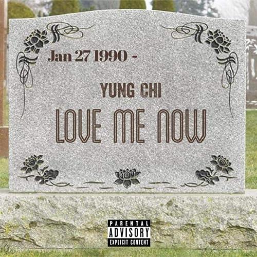 Amazon.com: Love Me Now [Explicit]: Yung Chi: MP3 Downloads