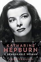 Katharine Hepburn: A Remarkable Woman (English Edition)