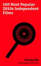 Focus On: 100 Most Popular 2010s Independent Films: Room (2015 film), Whiplash (2014 film), 12 Years a Slave (film), It Follows, Dallas Buyers Club, Drive ... (film), 127 Hours, Insidious (film), etc.