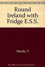 ROUND IRELAND WITH FRIDGE E.S.S.