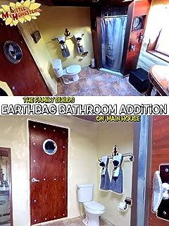 The Family Builds an Earthbag Bathroom Addition on the Main House