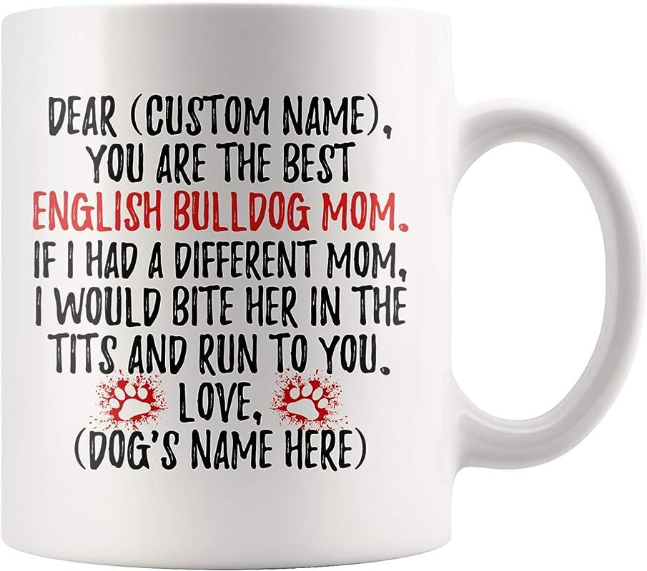 Personalized English Bulldog Dog Mom Mug British Bulldog Women Gifts Bulldog Dog Mommy Mug English Bulldog Owner Present Gift 11 Oz