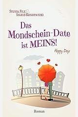 Das Mondschein-Date ist MEINS (Happy Days 4) Kindle Ausgabe
