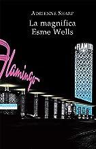 La magnifica Esme Wells (Italian Edition)
