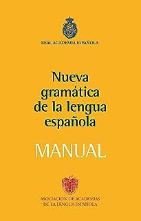 Manual de la Nueva Gramática de la lengua española (NUEVAS OBRAS REAL ACADEMIA)