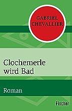 Clochemerle wird Bad: Roman (German Edition)